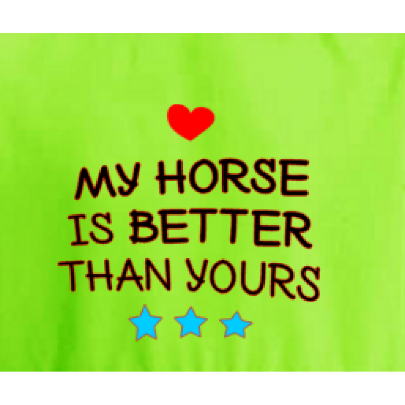 My Horse is Better Than Y...