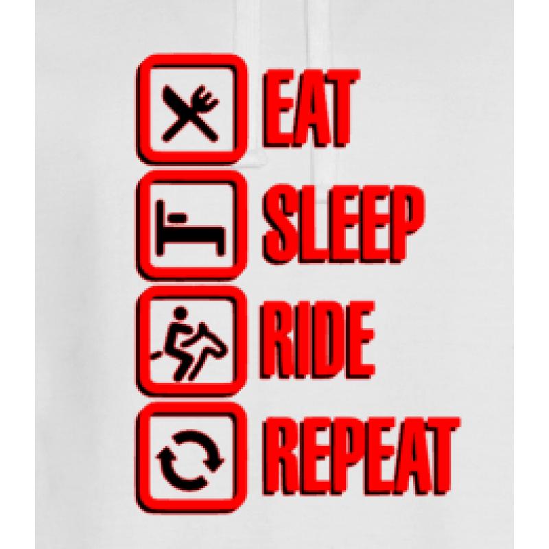 Eat, Sleep, Ride, Re...